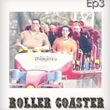 Roller Coaster Podcast - EP3