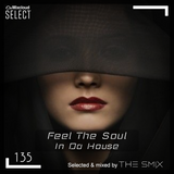 Feel The Soul In Da House #135 (Club House Edition)
