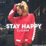 Dj Dark - Stay Happy (December 2018) | FREE DOWNLOAD + Tracklist link in the description