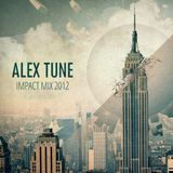 ALEX TUNE - IMPACT MIX 2012