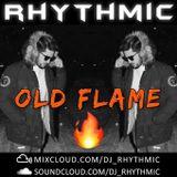 DJ RHYTHMIC - OLD FLAME