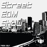 Street EDM Show (Edition 001)
