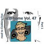 sc@home vol. 47 (road to Clubbing Live 2019 - Part 1)