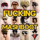 Fucking Mashboot