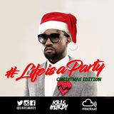 @DJKRISMURDY // #LIFEISAPARTY - CHRISTMAS EDITION