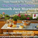Smooth Jazz Mornings w/Ron Hamilton 4-17-17
