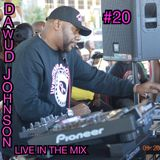 #20 DAWUD JOHNSON LIVE IN THE MIX