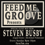 Feed Me Groove Presents (Show 21) with Special Guest Mix with Steven Busby