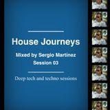 "Sergio Martínez presents ""House Journeys"" - Session 03 - February 28, 2013."