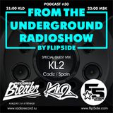 FLIP5IDE - From The Underground Radioshow podcast #030 with KL2