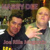 Harry Dee - Joe Rilla Megamix