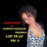 FDEEPLYDEEP AkA FEDERICO GUGLIELMI Presents LUV YA ...LU' VOL. 4