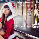 Night House Emission December  vol. 58. Year Mix 2016 Mixed by DeejaY Steff ( House,DutchHouse ).31.