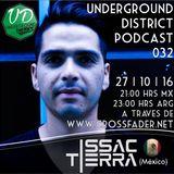 Underground District 032 Special Guest Issac Tierra (México)