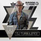 Supreme Radio: Episode 6 - DJ Turbulence