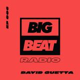 Big Beat Radio: Guest Mix #006 - David Guetta
