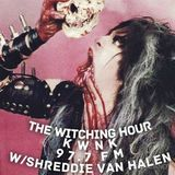 The Witching Hour with Shreddie Van Halen - April 28th