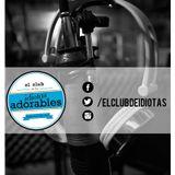 El Club de los Idiotas Adorables - Programa 61 - 2016