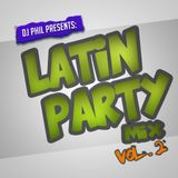 DJ PHIL - LATIN PARTY MIX VOL. 2