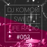 DJ KOMORI - Sweet Life Radio #003