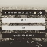 DJ Scratch(The Cut-Master) - #ThrowBackThursdayMix (Vol.2)[@DjScratchGhana]