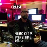 CREASEMATIK ORCHESTRA -MUSIC CURES EVERYTHING - VOL-2-2019