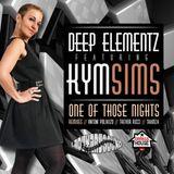 Deep Elementz, Kym Sims - One Of Those Nights (Deep Heavenly Vocal)