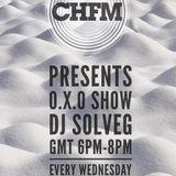DJ SOLVEG O.X.O show on CHFM Wednesday 30_01_2019