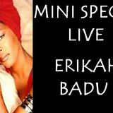MINI SPECIAL LIVE BY ERIKAH BADU