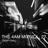 The 4 AM Mix Vol. 27