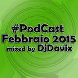 #Podcast Febbraio 2015 mixed by DjDavix