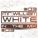 Mr. William White - InTheMix#03
