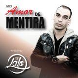MIX AMOR DE MENTIRA (AGOSTO 2k14) - DJ LALO