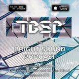 DJ Andrew Danilov and DJ Alex Miami - The Bright Sound Podcast 073