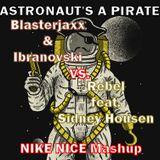 Astronaut's a Pirate - Nike Nice Mashup