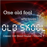 One Old Fool who loves Old Skool - Volume 1