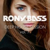 RONY BASS - DEEP HOUSE SESSION VOL.7.
