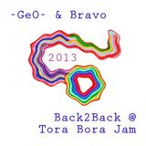 -GeO- & Bravo B2B Tora Bora Jam 2013