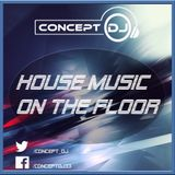 Concept - House Music On The Floor 009 (13.10.18)