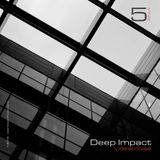 Deep Impact - Vol. 5 [--mixed by ideal noise--]