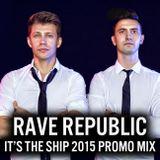 Rave Republic It's the Ship Festival Promo Mix