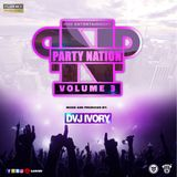 THE PARTY NATION (VOLUME 3) - DVJ IVORY [HHD ENT] AUDIO