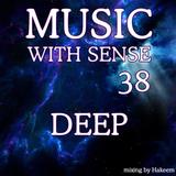 Hakeem - Music With Sense 38 DEEP