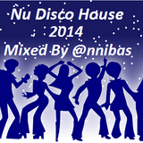 Nu Disco House 2104 Mixed By @nnibas