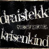 Draistekk&KrisenkinD-NextLeveL (Setcut)