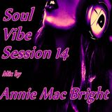 Soul Vibe Session 14 Mix by Annie Mac Bright