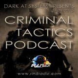 Criminal Tactics Podcast - 07.04@Dark at System