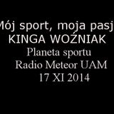 Kinga Woźniak na Planecie Sportu Radia Meteor UAM - 17XI2014