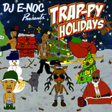 DJ E-Noc presents TRAP-PY HOLIDAYS