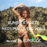 RUMBUCK PARTY MEDIUM&LOVERS Vol.2